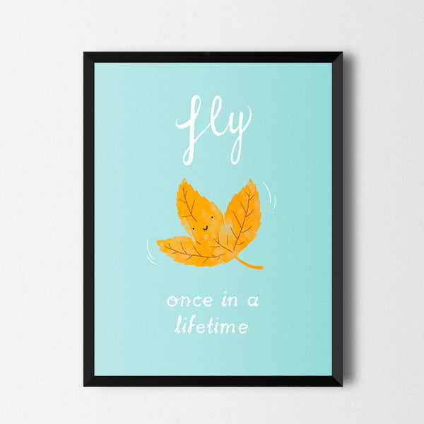 Fly, once in a lifetime - Art print