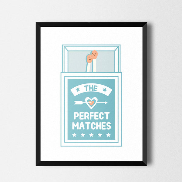 The Perfect Matches - Art print