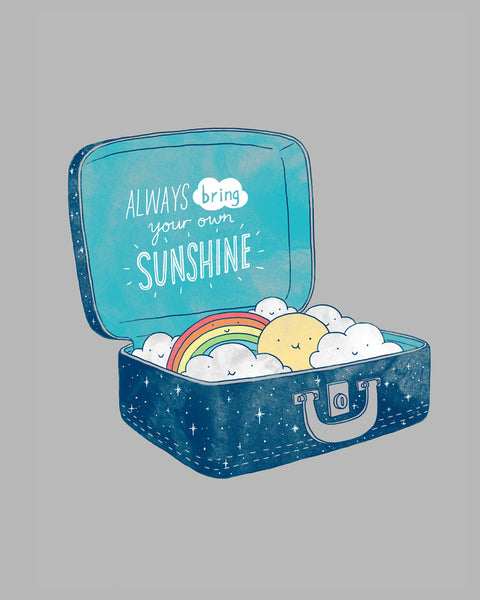 Always Bring Your Own Sunshine - Art print