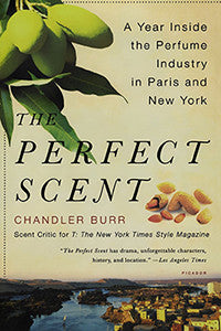 The Perfect Scent: A Year Inside the Fragrance Industry in Paris and New York (paperback)