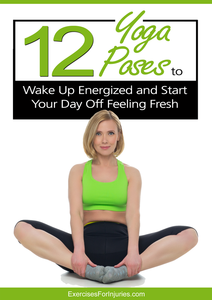 12 Yoga Poses to Wake Up Energized and Start Your Day Off Feeling Fresh (EFISP)