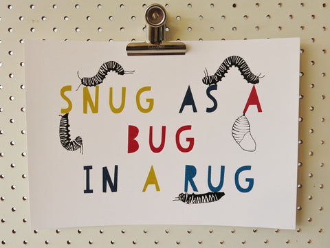 Snug as a Bug Art Print