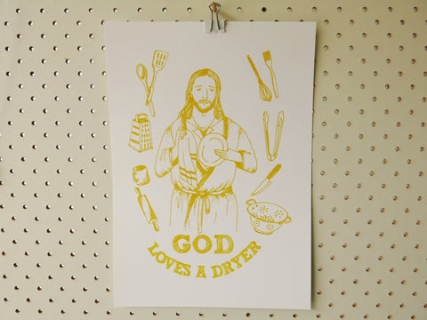 God Loves a Dryer Art Print