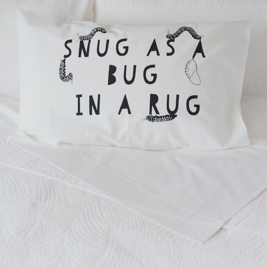Snug as a Bug Pillow case