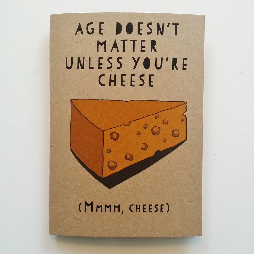 Gift card - Age doesn't matter unless you're Cheese