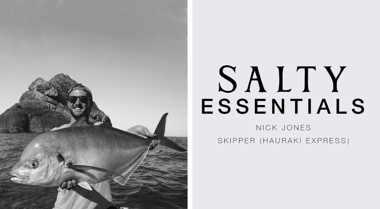 FIVE SALTY ESSENTIALS WITH: NICK JONES - SKIPPER (HAURAKI EXPRESS)