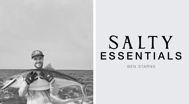 FIVE SALTY ESSENTIALS WITH: BEN STARNS - FISHING MARKETING COORDINATOR (DAIWA)
