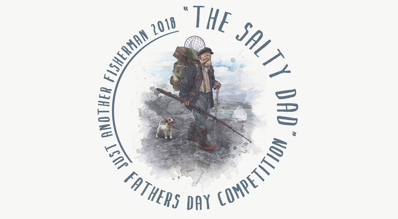 SALTY DAD - FATHERS DAY COMPETITION