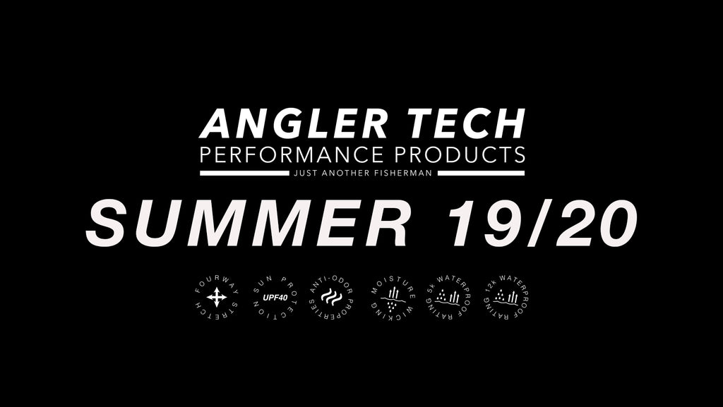 ANGLER TECH PERFORMANCE PRODUCTS | SUMMER 19/20