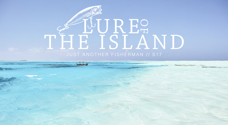 LURE OF THE ISLAND ~ J.A.F SUMMER 17 CAMPAIGN