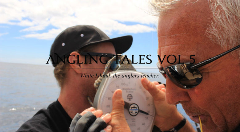 VOL 5 - White Island, The Anglers Teacher.