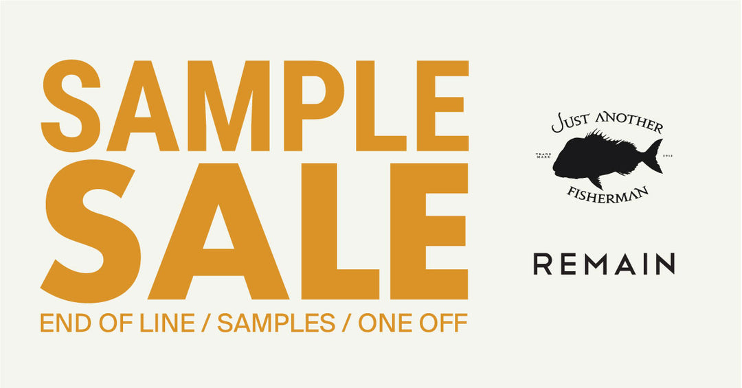 JUST ANOTHER FISHERMAN & REMAIN SAMPLE SALE