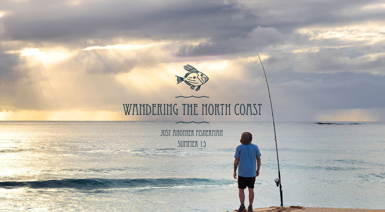WANDERING THE NORTH COAST / J.A.F S15/16 CAMPAIGN