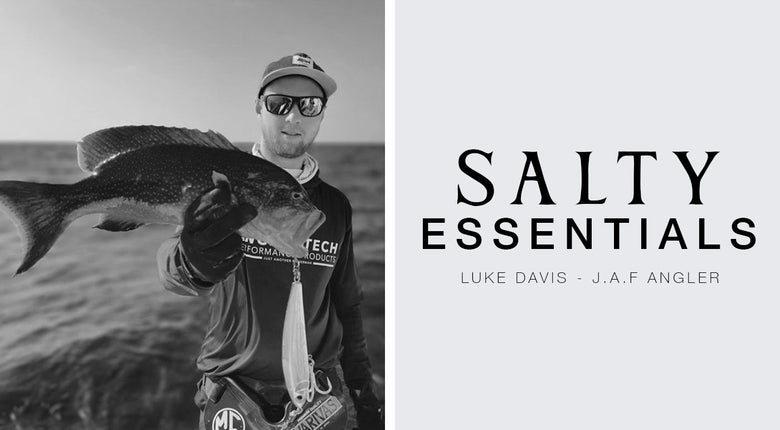 FIVE SALTY ESSENTIALS WITH: LUKE DAVIS - J.A.F ANGLER