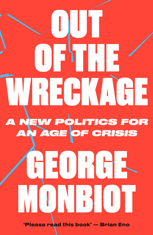 Out of the Wreckage - George Monbiot