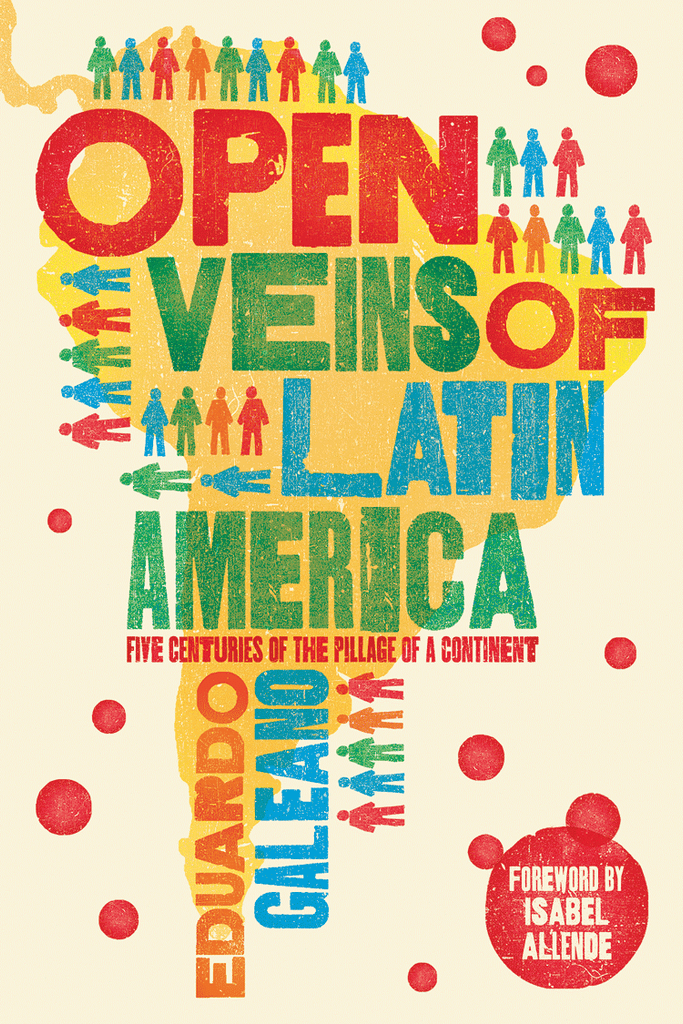 Open Veins of Latin America - Eduardo Galeano