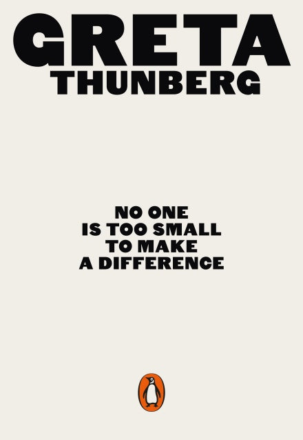 No One is Too Small to Make a Difference - Greta Thunberg