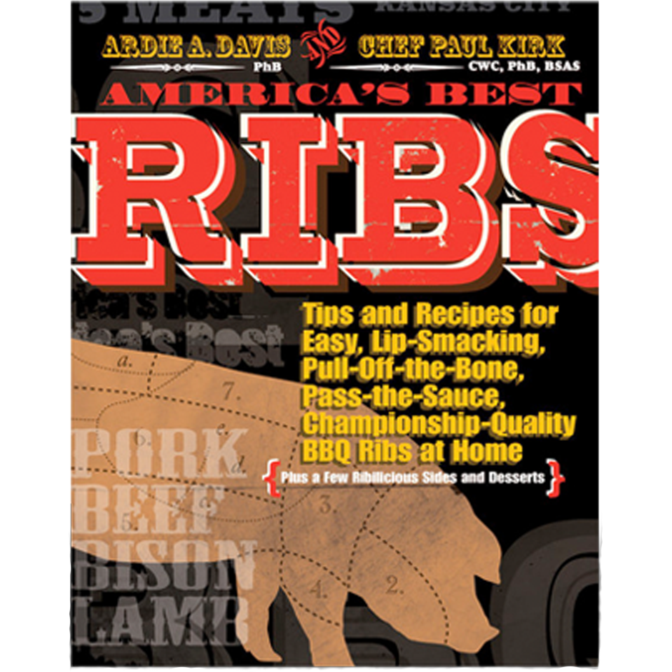 America's Best Ribs by Ardie Davis and Paul Kirk