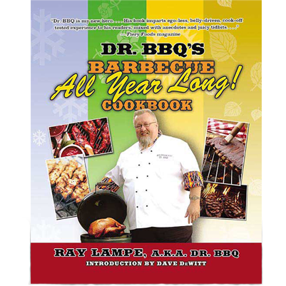 Dr. BBQ's Barbecue All Year Long Cookbook by Ray Lampe - The Kansas City BBQ Store