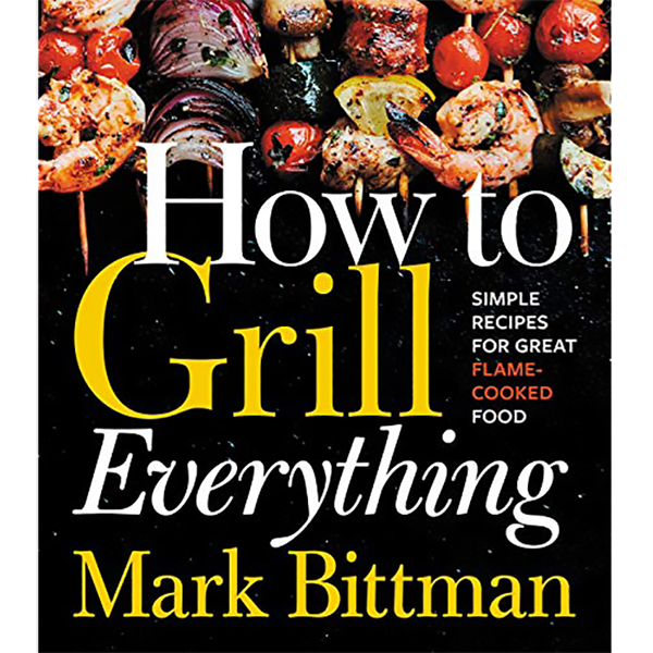 How to Grill Everything by Mark Bittman - The Kansas City BBQ Store