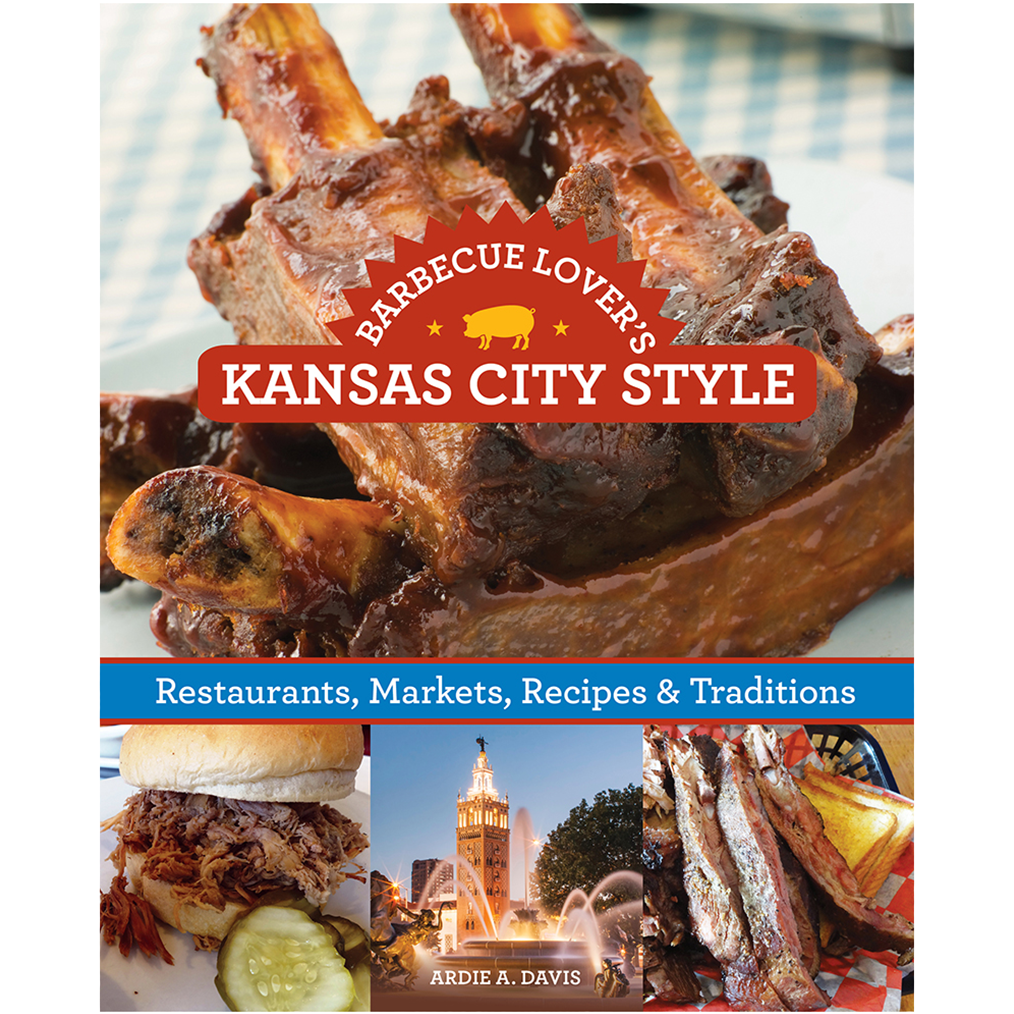 Barbecue Lover's Kansas City Style by Ardie Davis