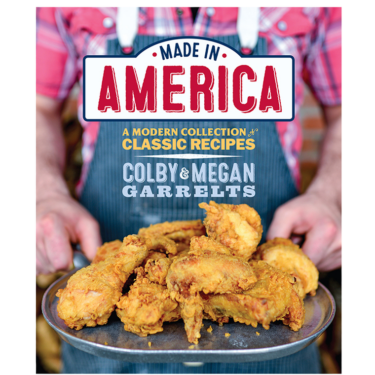 Made in America: A Modern Collection of Classic Recipes by Colby & Megan Garrelts