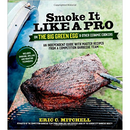 Smoke It Like A Pro  by Eric Mitchell - The Kansas City BBQ Store