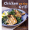 Chicken on the Grill 100 Surefire Ways to Grill Perfect Chicken Every Time by Cheryl Alters Jamison, Bill Jamison - The Kansas City BBQ Store