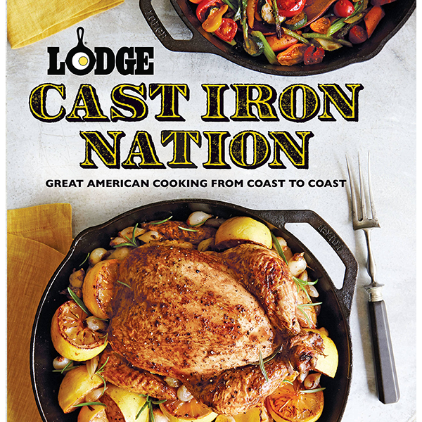 Lodge Cast Iron Nation: Great American Cooking from Coast to Coast by The Lodge Company - The Kansas City BBQ Store
