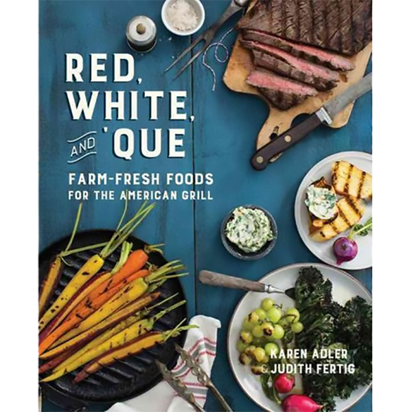 Red, White, and Que : Farm-Fresh Foods for the American Grill by Karen Adler & Judith Fertig - The Kansas City BBQ Store