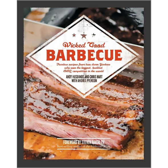 Wicked Good Barbecue: Fearless Recipes From Two Damn Yankees Who have Won the Biggest, Baddest BBQ Competition in the World - The Kansas City BBQ Store