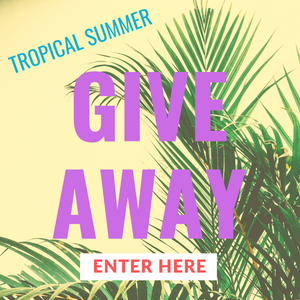 Tropical Summer Giveaway
