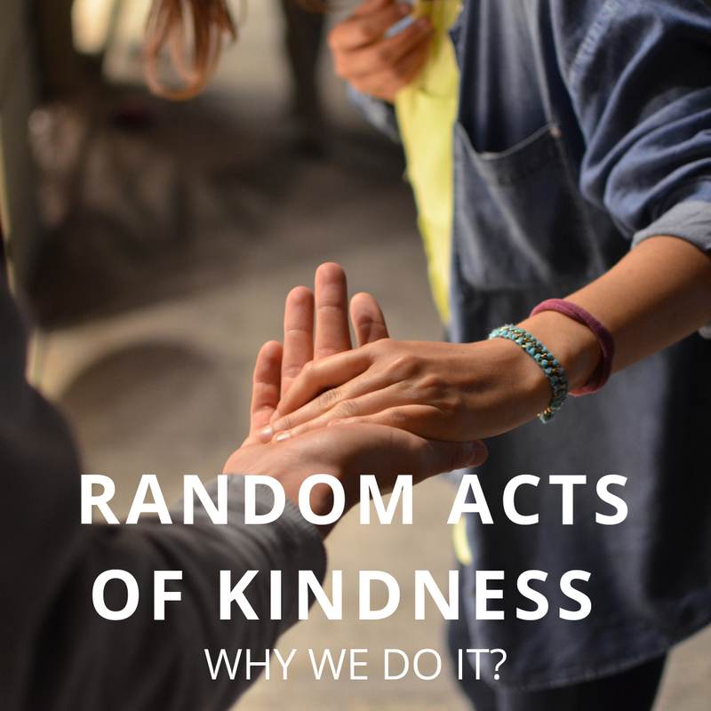 Random Acts of Kindness: Why We Do It