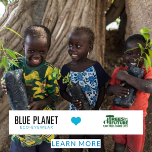Blue Planet Eco-Eyewear x Trees For The Future