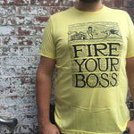 Fire Your Boss T Shirt