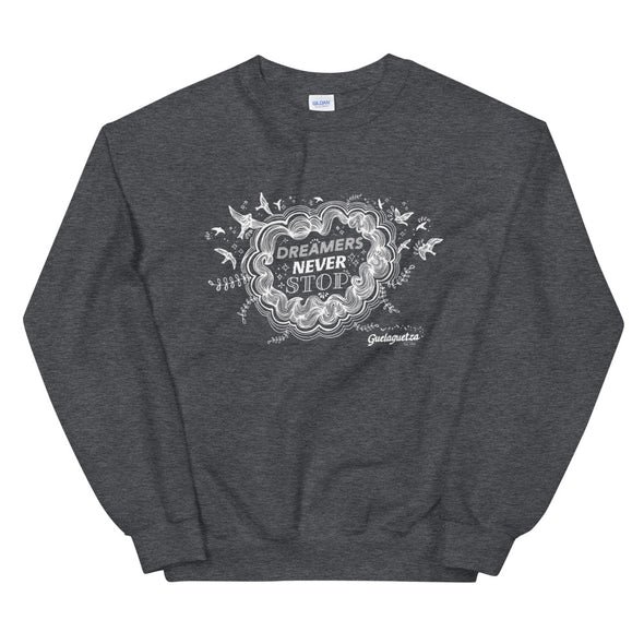 Dreamers Never Stop Sweatshirt