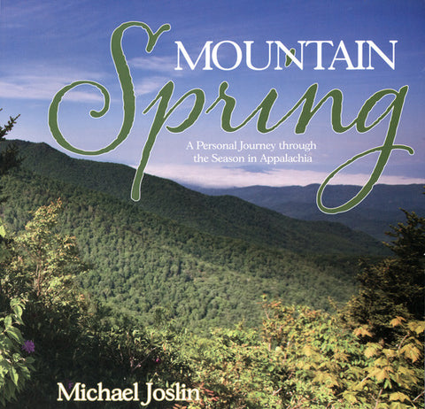 Mountain Spring, A Personal Journey through the Season in Appalachia