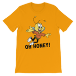 Oh Honey! T-Shirt