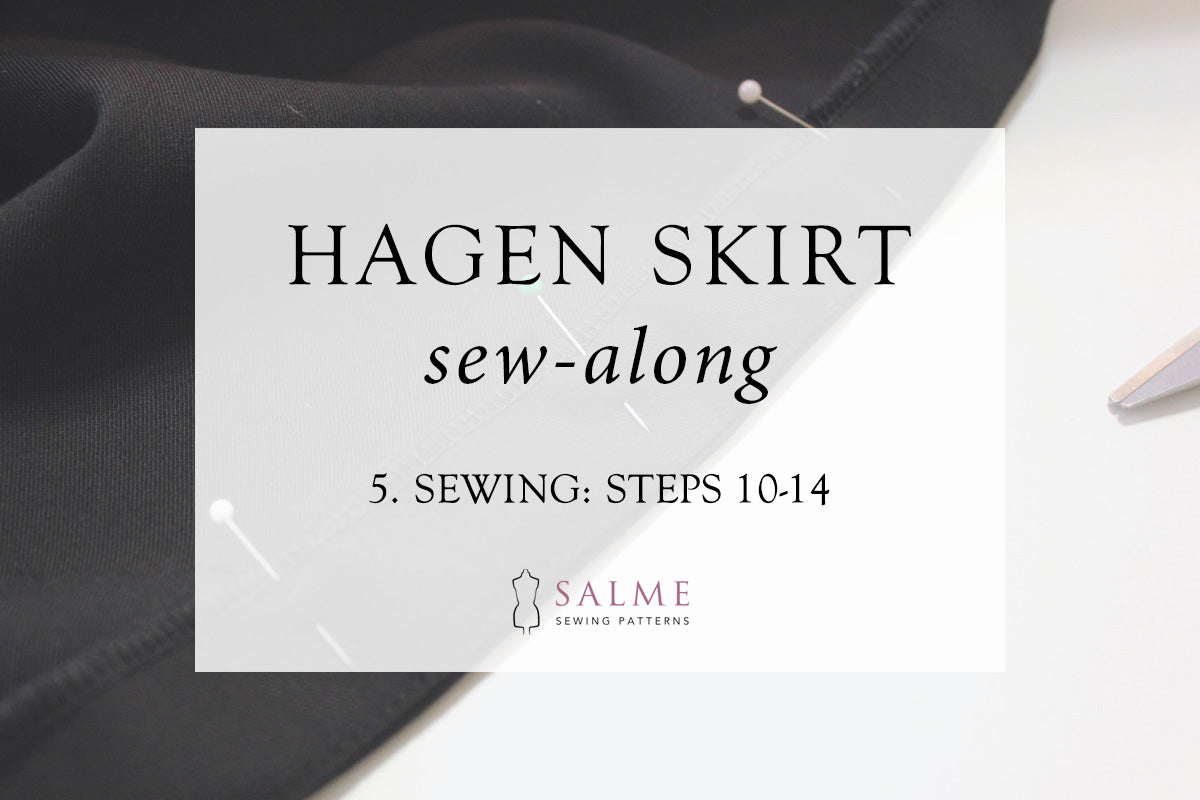 Hagen skirt sew along part 5
