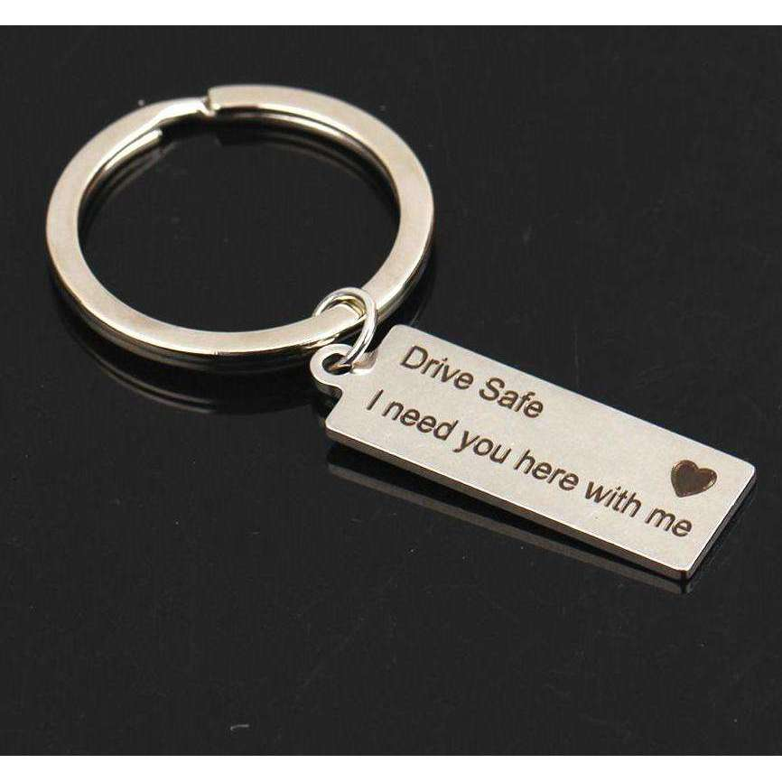 Drive Safe I Need You Here With Me Keychain for Couples - 1onelove.com