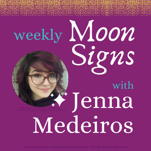 Moon Signs with Jenna Medeiros: January 17th to the 23rd, 2020