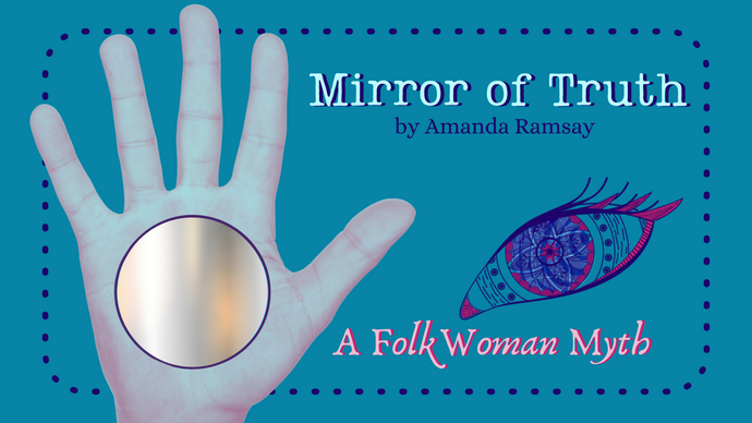 Folk Woman Myth: Mirror of Truth