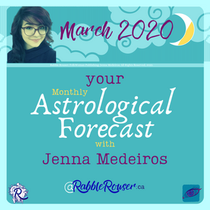 March 2020 Monthly Astrological Signs with Jenna Medeiros