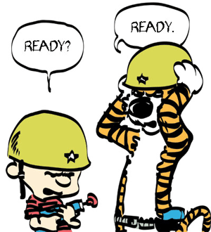 "Calvin & Hobbes Image of Calvin & Hobbes putting helmets on and saying ""Ready?"" ""Ready."""