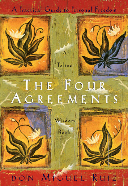 The Cover of the Book The Four Agreements by Don Migel Ruiz