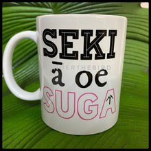 Load image into Gallery viewer, Mug - SEKI ā oe...