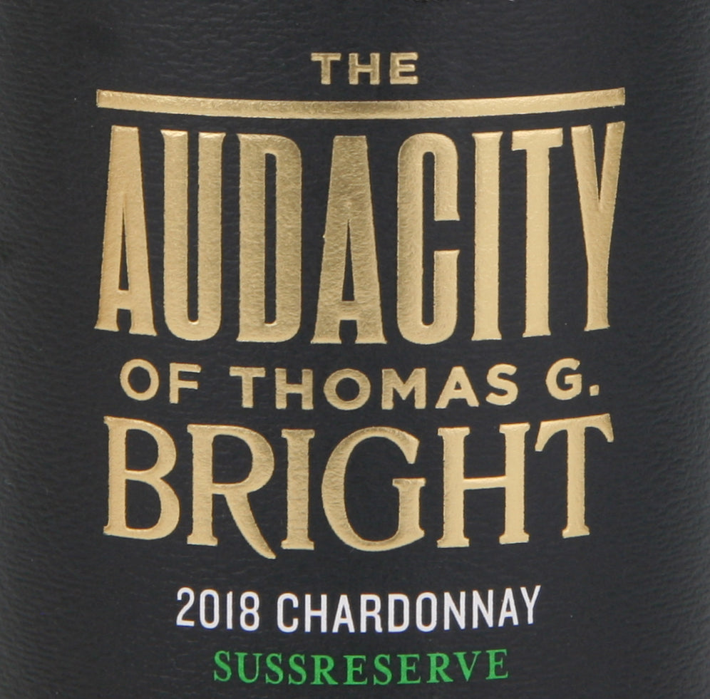 The Audacity of Thomas G. Bright Chardonnay