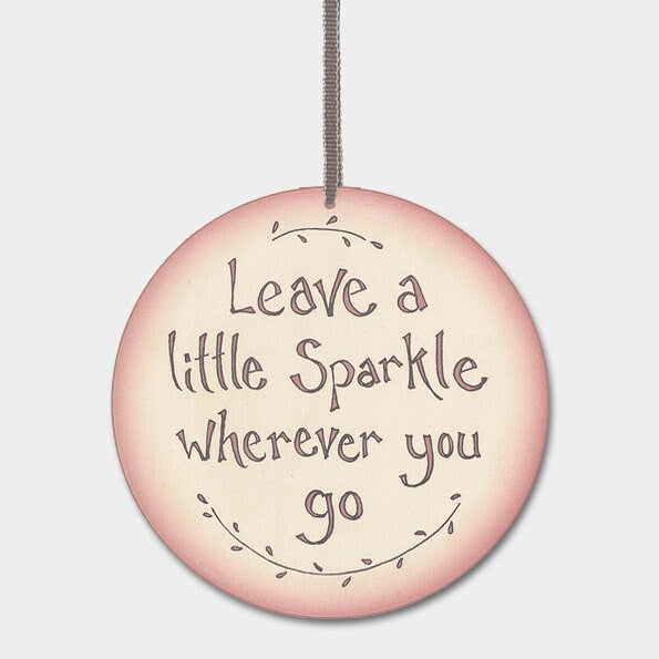 East Of India: Round Wood Sign - Leave A Little Sparkle