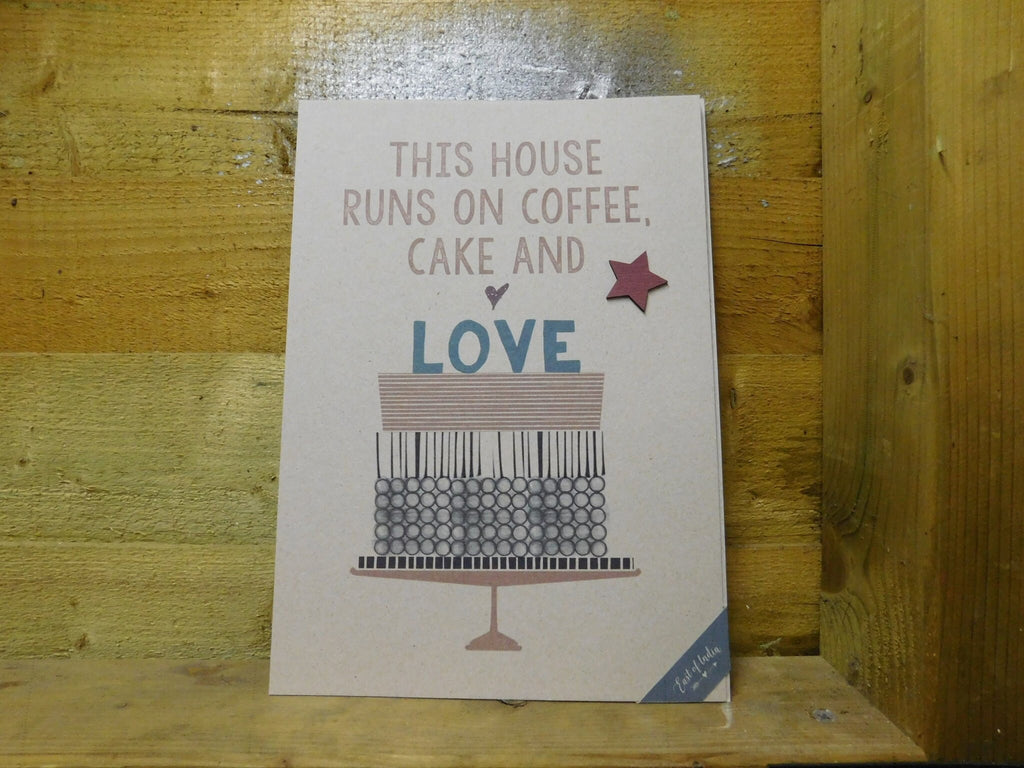 East Of India: A4 Print - This House Runs On Coffee, Cake & Love