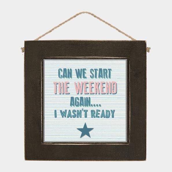 East Of India: Wooden Black Hanging Plaque - Start The Weekend Again